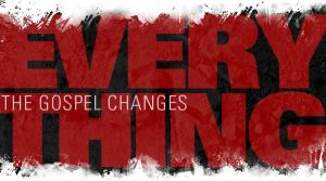 the_gospel_changes_everything