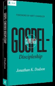 Gospel-Centered-Discipleship-Jonathan-Dodson-Book-Cover