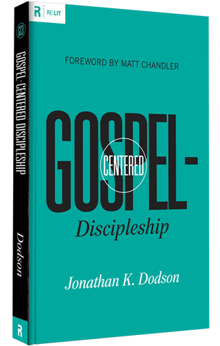Gospel-Centered-Discipleship-Jonathan-Dodson-Book-Cover