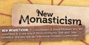New-Monasticism